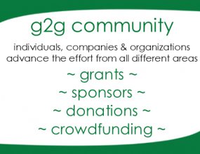 g2g community: individuals, companies, and organizationsd advance the effort from all different areas - grants, sponsors, donations, crowdfunding