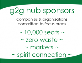 g2g hub sponsors: companies and organizations committed to focus areas - 10,000 seats, zero waste, markets, spirit connection